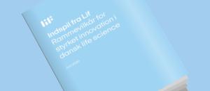 Rammevilkår for styrket innovation i dansk life science