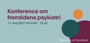 Konference skal spille ind i 10-års plan for psykiatrien